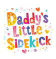 daddys little sidekick vector image vector image
