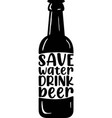 save water drink beer on white background vector image vector image