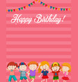 children on birthday card template vector image vector image