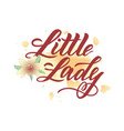 hand lettering of logo little lady with flower on vector image vector image
