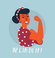 we can do it poster woman rights empowerment vector image