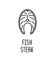 fish steak line icon salmon vector image