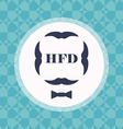 greeting card for Fathers Day including mustache vector image vector image
