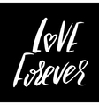 Hand lettered inspirational quote Love forever vector image vector image