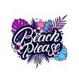 beach please hand written lettering vector image