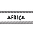africa letters banner with tribal traditional vector image vector image