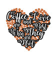 coffee quote and saying coffee love and are best vector image vector image