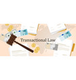 transactional law business money concept of vector image vector image