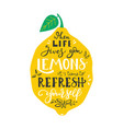 when life gives you lemons it is time to refresh vector image vector image