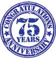 Cogratulations 75 years anniversary grunge rubber vector image vector image