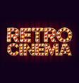 retro cinema sign cinema vintage style vector image vector image
