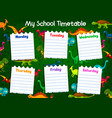 school timetable with lesson schedule dinosaurs vector image