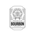 bourbon vintage label design premium strong drink vector image vector image