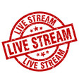 live stream round red grunge stamp vector image vector image