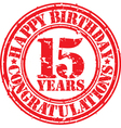 Happy birthday 15 years grunge rubber stamp vector image vector image