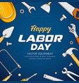 happy labor day construction equipment vector image vector image