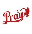 typography pray letter with pigeon sign vector image vector image
