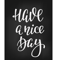 Have a Nice Day quote typography vector image vector image