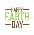Vintage Earth Day Logo On recycled paper texture vector image vector image