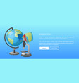 education banner with globe model and microscope vector image vector image
