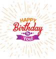 happy birthday typography card vector image