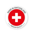 modern made in switzerland label vector image vector image