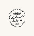 vintage hand drawn label design ocean vibes sign vector image vector image