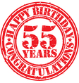 Happy birthday 55 years grunge rubber stamp vector image vector image