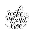 Wake Up and Live Motivational Quote Handwritten vector image vector image