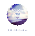 follow your heart decoration Greeting card travel vector image vector image