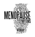 menopause text background word cloud concept vector image vector image