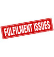 fulfilment issues square stamp vector image vector image