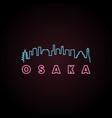 osaka skyline neon style in editable file vector image vector image