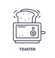 toaster line icon concept toaster linear vector image vector image
