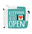 with man and lettering phrase keep your heart open vector image vector image
