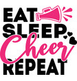 eat sleep cheer repeate on white background vector image