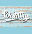 word wedding on a wooden background vector image vector image