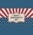 grunge happy presidents day greeting cardretro vector image vector image