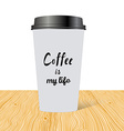 plastic cup coffee with hand drawn inscription vector image