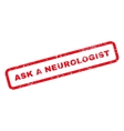 Ask a Neurologist Text Rubber Stamp vector image vector image