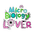 microbiology lover poster vector image vector image