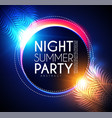 tropic night summer party banner palms leaves vector image vector image