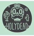 Holy dead sugar skull vector image vector image