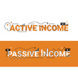 Active and passive income vector image