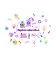 explore education banner online study elearning vector image vector image