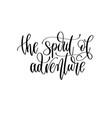 spirit adventure - travel lettering vector image