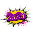 2020 year pop art comic book text speech bubble vector image vector image