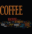 find the best coffee machine for your needs text vector image vector image