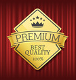 premium best quality 100 percent guarantee vector image