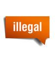 illegal orange 3d speech bubble vector image vector image